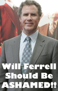 Will Ferrell Should Be Ashamed